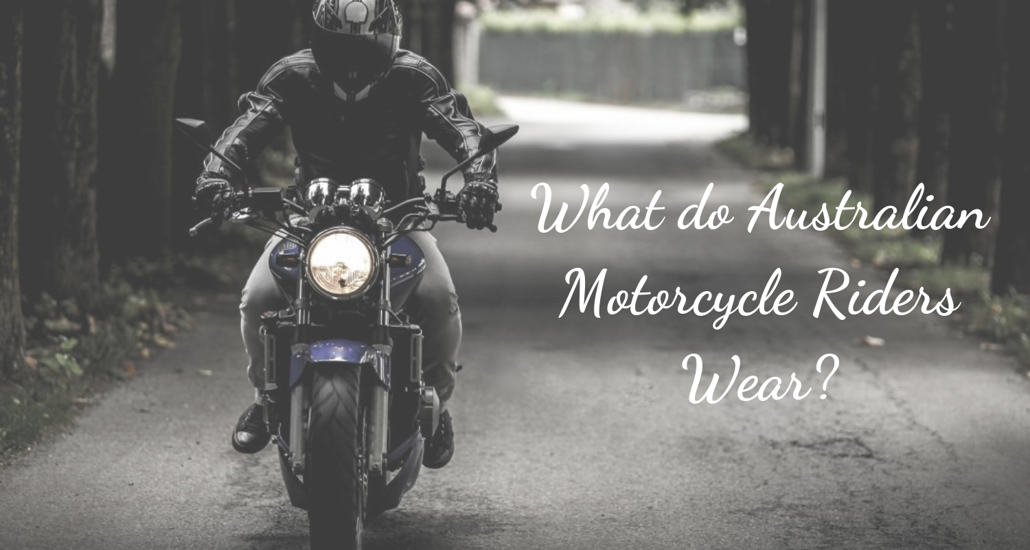 What Do Australian Motorcycle Riders Wear?